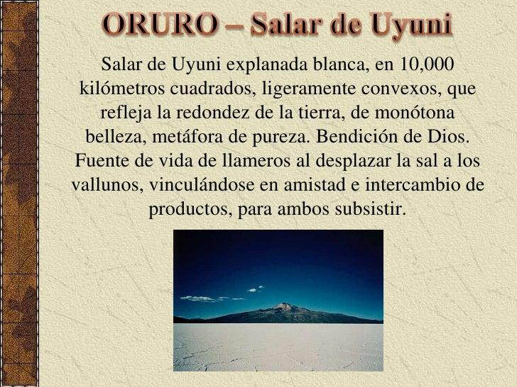 ORURO – Salar de Uyuni<br />Salar de Uyuni explanada blanca, en 10,000 kilómetros cuadrados, ligeramente convexos, que ref...
