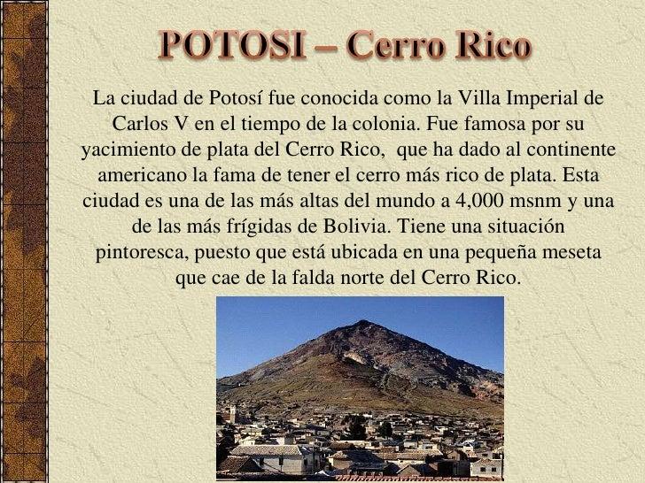 POTOSI – Cerro Rico<br />La ciudad de Potosí fue conocida como la Villa Imperial de Carlos V en el tiempo de la colonia. F...