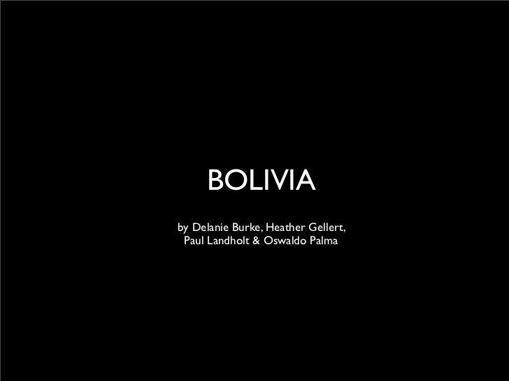 BOLIVIAby Delanie Burke, Heather Gellert, Paul Landholt & Oswaldo Palma