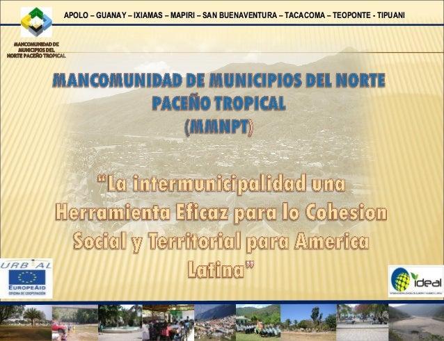 APOLO – GUANAY – IXIAMAS – MAPIRI – SAN BUENAVENTURA – TACACOMA – TEOPONTE - TIPUANIAPOLO – GUANAY – IXIAMAS – MAPIRI – SA...