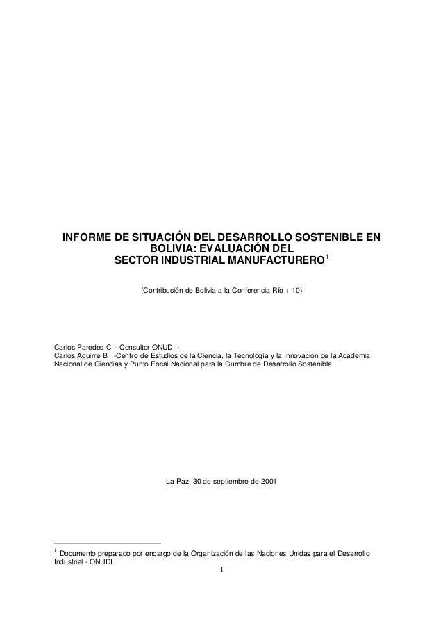 1 INFORME DE SITUACIÓN DEL DESARROLLO SOSTENIBLE EN BOLIVIA: EVALUACIÓN DEL SECTOR INDUSTRIAL MANUFACTURERO1 (Contribución...