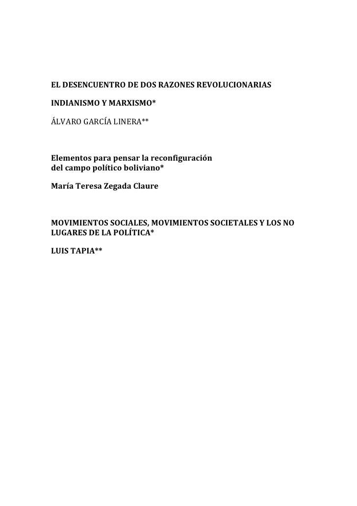 EL DESENCUENTRO DE DOS RAZONES REVOLUCIONARIASINDIANISMO Y MARXISMO*ÁLVARO GARCÍA LINERA**Elementos para pensar la reconfi...