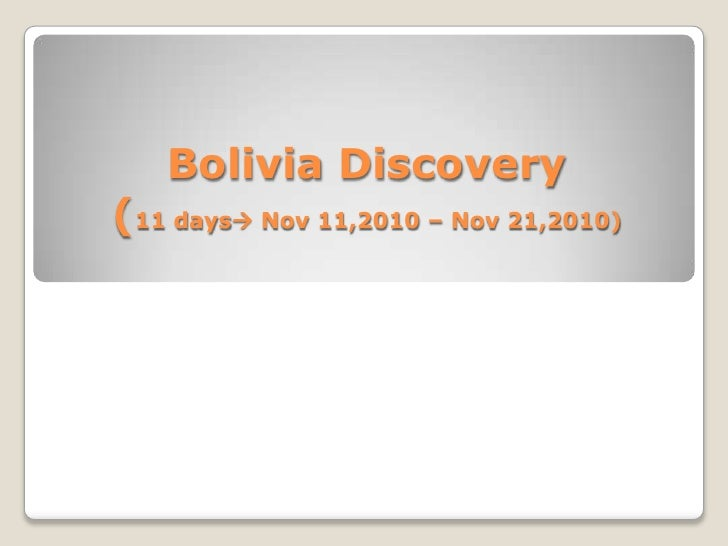 Bolivia Discovery(11 days Nov 11,2010 – Nov 21,2010)<br />