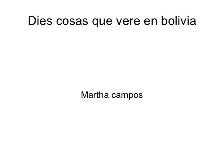 Dies cosas que vere en bolivia Martha campos