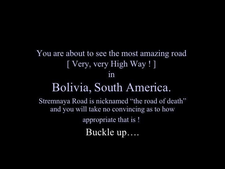 You are about to see the most amazing road  [ Very, very High Way ! ]  in  Bolivia, South America.   Stremnaya Road is nic...