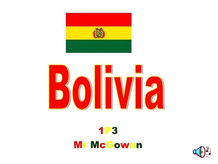 1 P 3 M r   M c G o w a n Bolivia