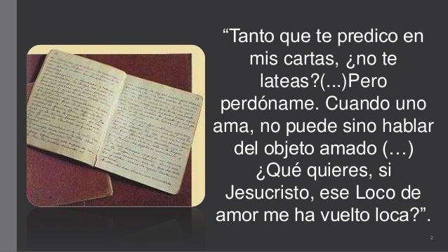 """""""Tanto que te predico en mis cartas, ¿no te lateas?(...)Pero perdóname. Cuando uno ama, no puede sino hablar del objeto am..."""