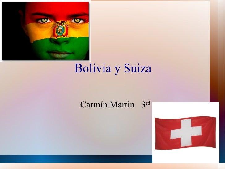 Bolivia y Suiza Carmín Martin  3 rd