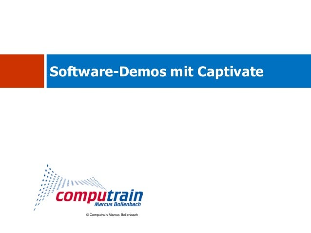 Software-Demos mit Captivate    © Computrain Marcus Bollenbach