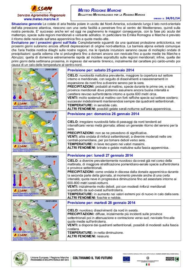 METEO REGIONE MARCHE BOLLETTINO METEOROLOGICO PER LA REGIONE MARCHE EMESSO IL  24/01/14  Situazione generale Le colate di ...