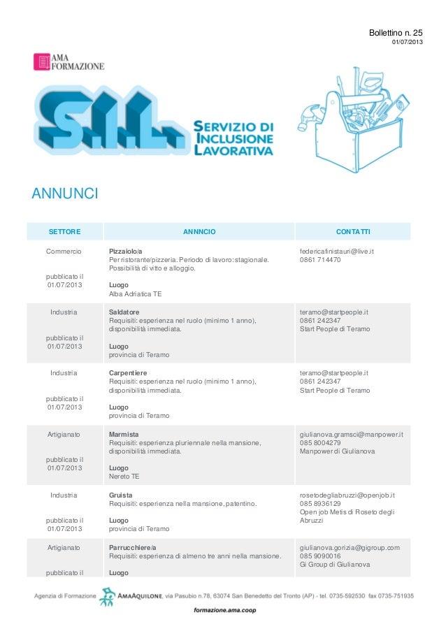 Bollettino n. 25 01/07/2013 ANNUNCI SETTORE ANNNCIO CONTATTI Commercio pubblicato il 01/07/2013 Pizzaiolo/a Per ristorante...