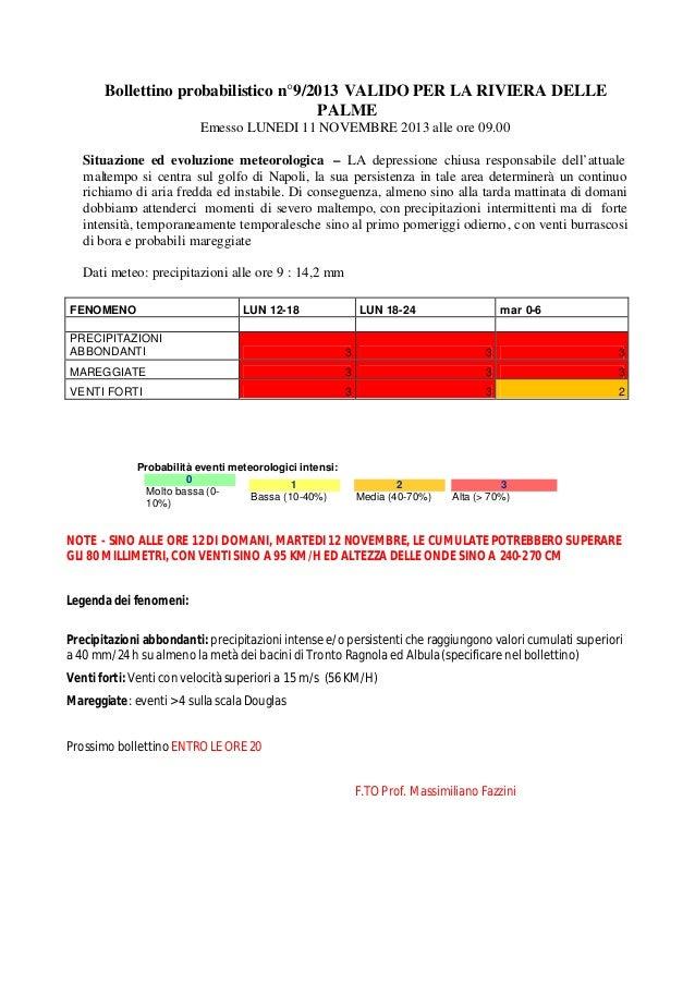 Bollettino probabilistico n°9/2013 VALIDO PER LA RIVIERA DELLE PALME Emesso LUNEDI 11 NOVEMBRE 2013 alle ore 09.00 Situazi...