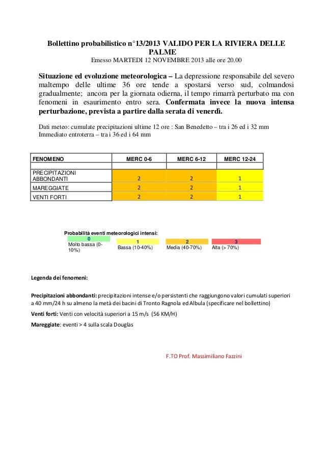 Bollettino probabilistico n°13/2013 VALIDO PER LA RIVIERA DELLE PALME Emesso MARTEDI 12 NOVEMBRE 2013 alle ore 20.00  Situ...