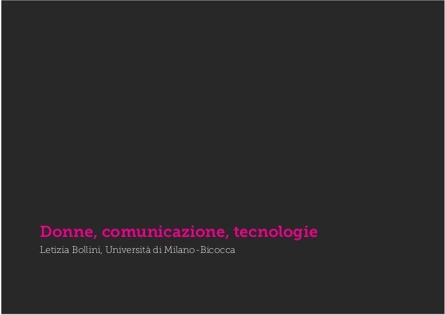 Donne, comunicazione, tecnologie Letizia Bollini, Università di Milano-Bicocca