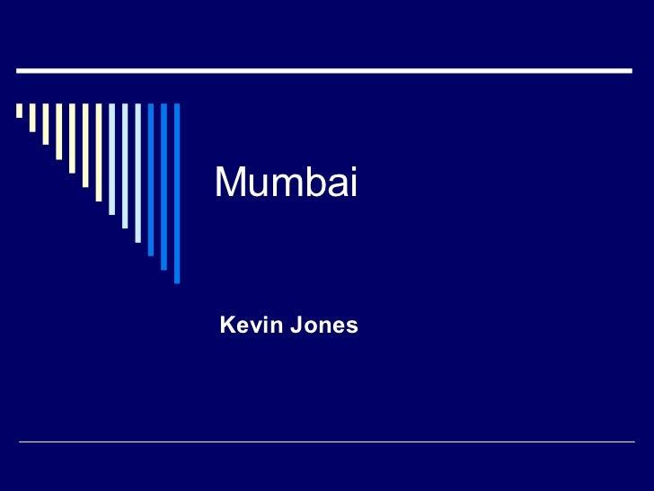 Mumbai Kevin Jones