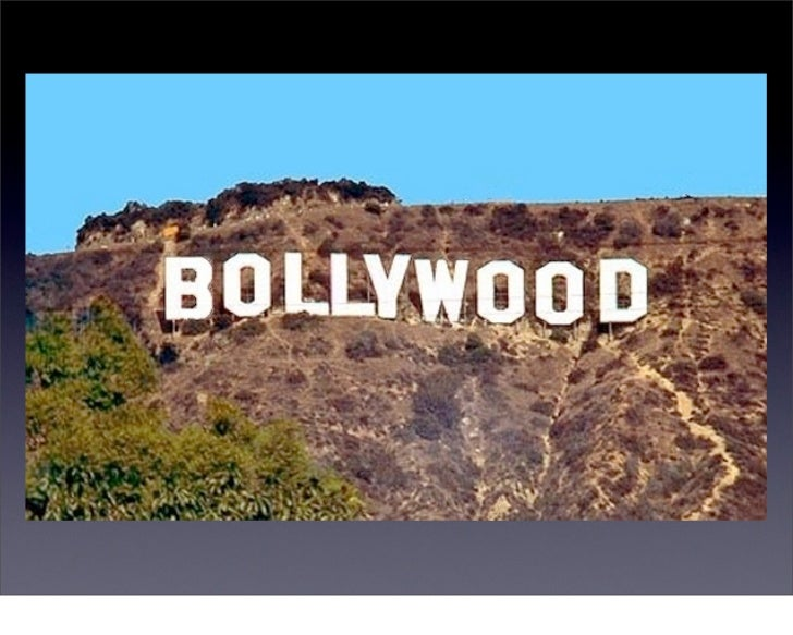 Bombay + Hollywood =           BOLLYWOOD    largest film industry in the world, 1000 movies a yeartwice as many as hollywoo...