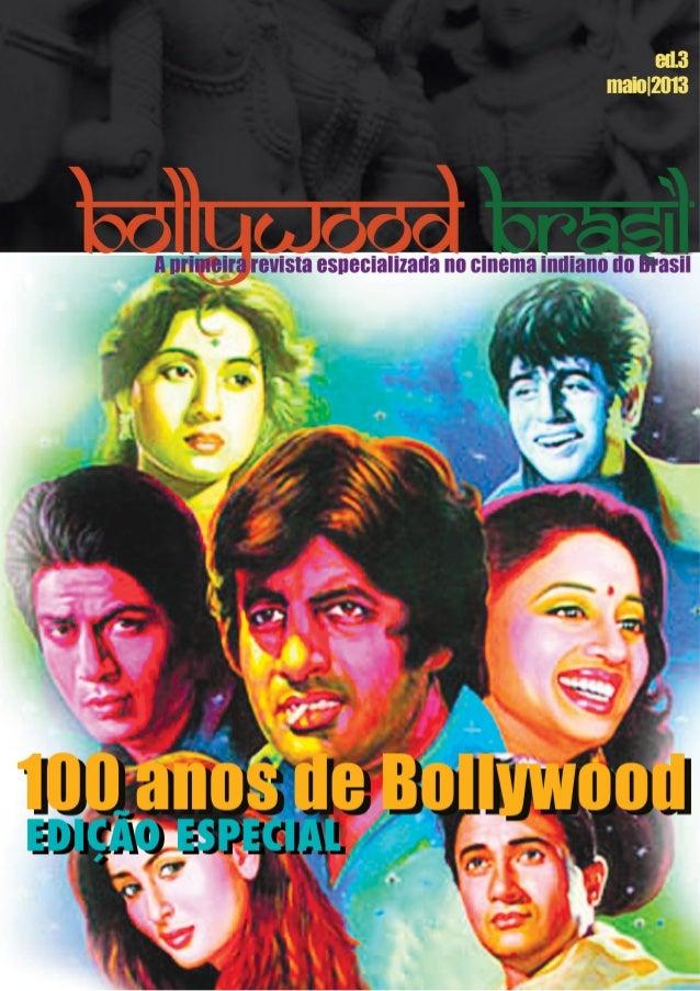 pág. 3 - 4 Entrevista com: Avtar Panesar pág. 4 Enquete! pág. 5 - 7 Matéria da Capa: Os 100 anos do cinema indiano pág. 7 ...