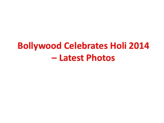 Bollywood Celebrates Holi 2014 – Latest Photos