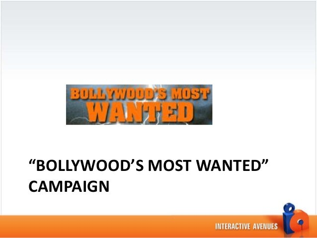 """""""BOLLYWOOD'S MOST WANTED""""CAMPAIGN"""