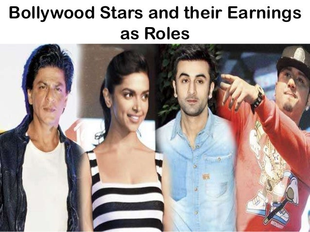 Bollywood Stars and their Earnings as Roles