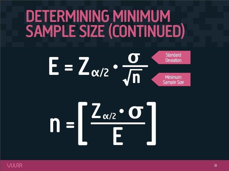 DETERMINING MINIMUMSAMPLE SIZE (CONTINUED)               σ               Standard   E = Z α/2 √n                Deviation ...