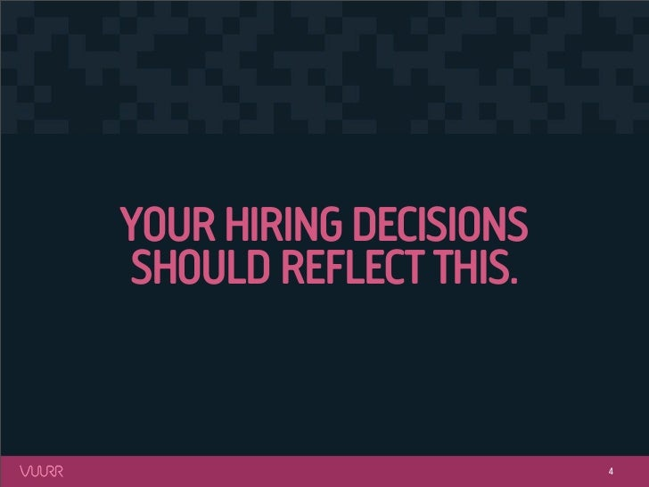 YOUR HIRING DECISIONSSHOULD REFLECT THIS.                        4