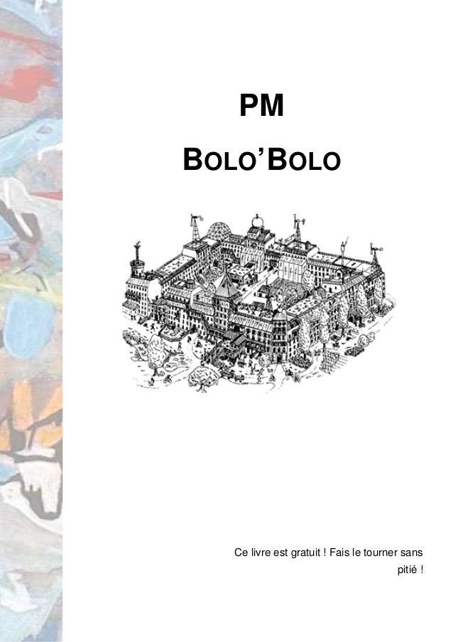 PM  BOLO'BOLO  Ce livre est gratuit ! Fais le tourner sans  pitié !