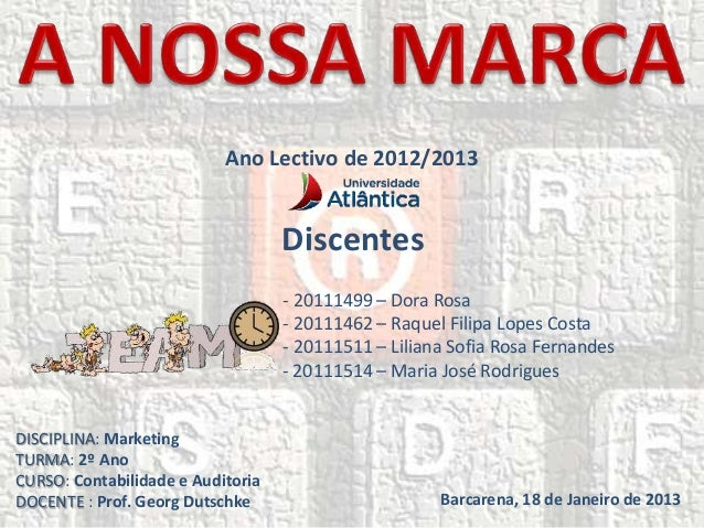 Barcarena, 18 de Janeiro de 2013 DISCIPLINA: Marketing TURMA: 2º Ano CURSO: Contabilidade e Auditoria DOCENTE : Prof. Geor...