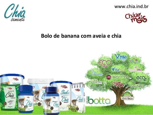 www.chia.ind.brwww.chia.ind.br Bolo de banana com aveia e chia