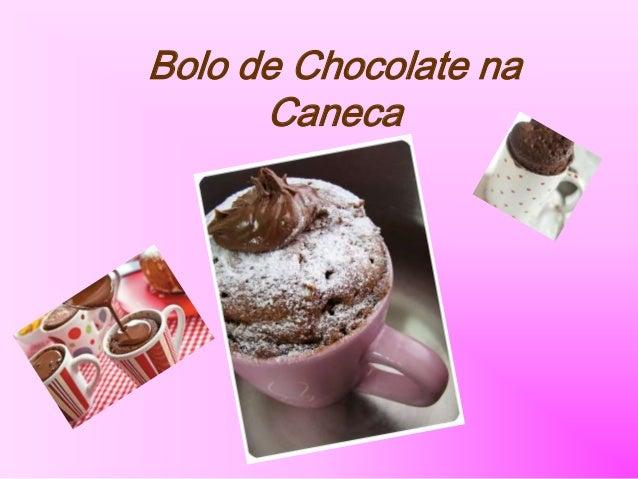 Bolo de Chocolate naCaneca