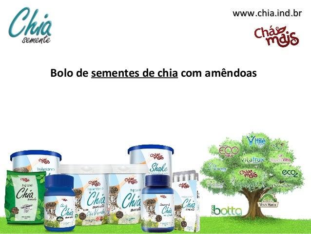 www.chia.ind.brBolo de sementes de chia com amêndoas