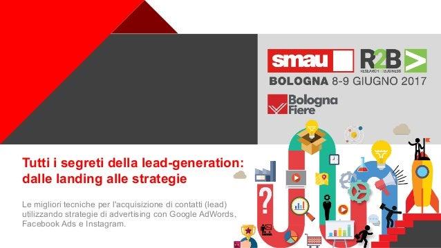 + Tutti i segreti della lead-generation: dalle landing alle strategie Le migliori tecniche per l'acquisizione di contatti ...