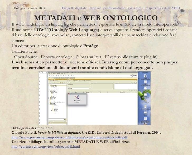 Bologna dicembre 2008         Progetti digitali: standard, problematiche, soluzioni. L'esperienza dell'ABEI              M...