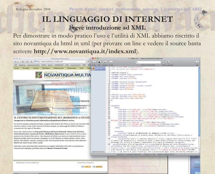 Bologna dicembre 2008   Progetti digitali: standard, problematiche, soluzioni. L'esperienza dell'ABEI                IL LI...