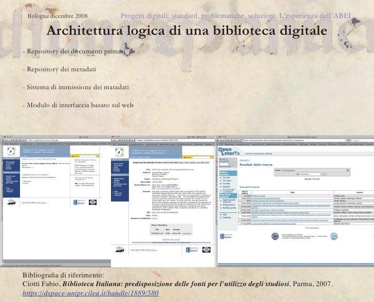 Bologna dicembre 2008           Progetti digitali: standard, problematiche, soluzioni. L'esperienza dell'ABEI        Archi...