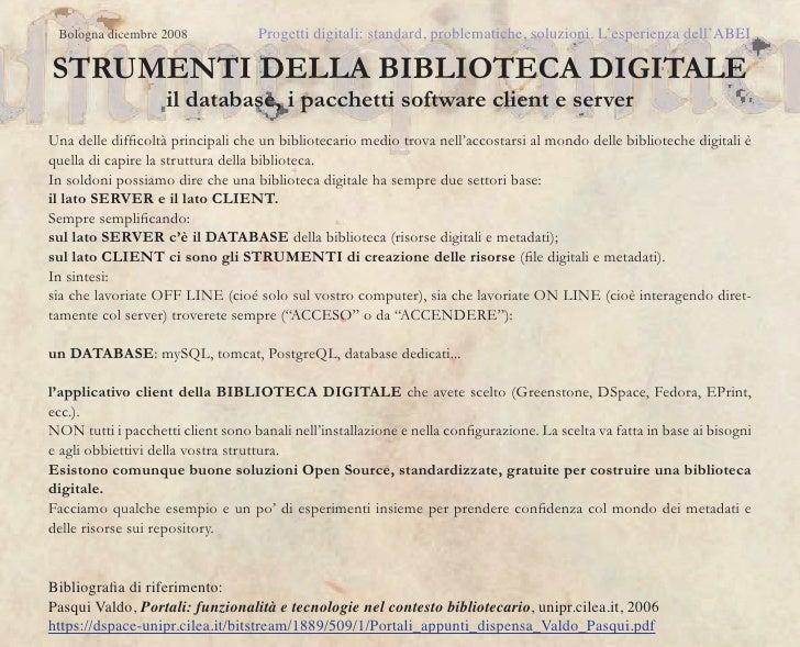Bologna dicembre 2008              Progetti digitali: standard, problematiche, soluzioni. L'esperienza dell'ABEISTRUMENTI ...