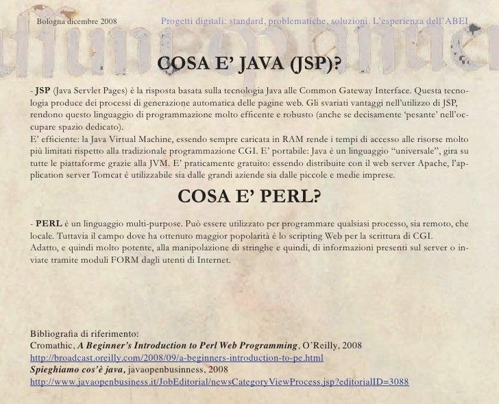 Bologna dicembre 2008            Progetti digitali: standard, problematiche, soluzioni. L'esperienza dell'ABEI            ...