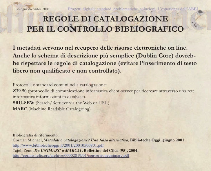 Bologna dicembre 2008        Progetti digitali: standard, problematiche, soluzioni. L'esperienza dell'ABEI           REGOL...