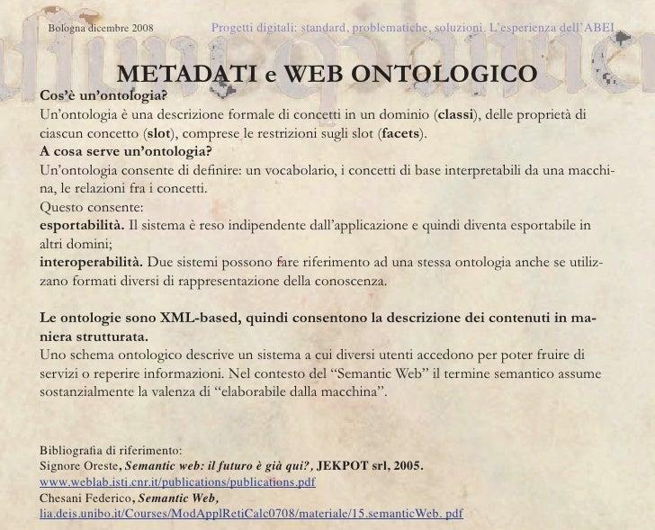 Bologna dicembre 2008        Progetti digitali: standard, problematiche, soluzioni. L'esperienza dell'ABEI              ME...