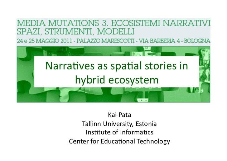 Narra4vesasspa4alstoriesin     hybridecosystem                  KaiPata         TallinnUniversity,Estonia     ...