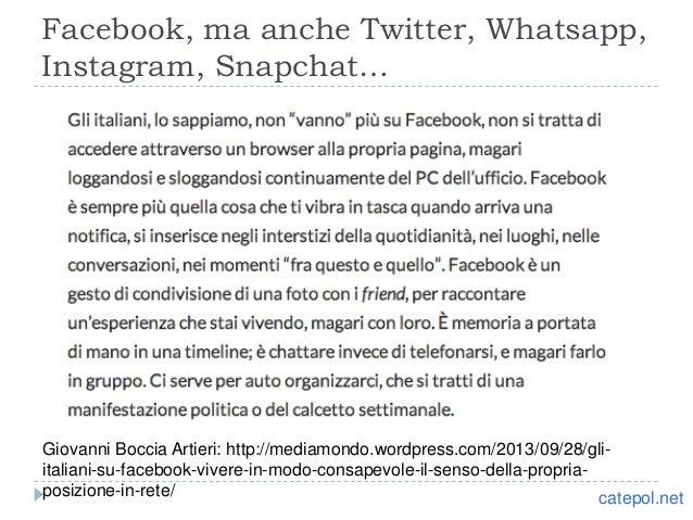 Facebook, ma anche Twitter, Whatsapp, Instagram, Snapchat… Giovanni Boccia Artieri: http://mediamondo.wordpress.com/2013/0...
