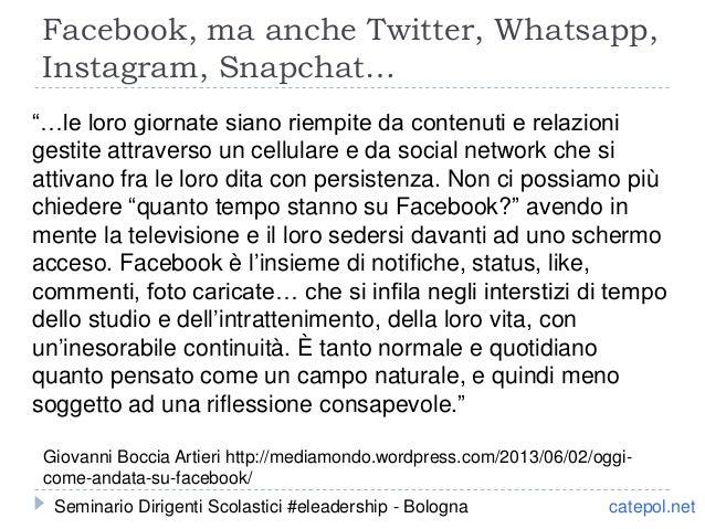 Facebook, ma anche Twitter, Whatsapp, Instagram, Snapchat… Giovanni Boccia Artieri http://mediamondo.wordpress.com/2013/06...