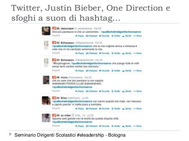 Twitter, Justin Bieber, One Direction e sfoghi a suon di hashtag… Seminario Dirigenti Scolastici #eleadership - Bologna