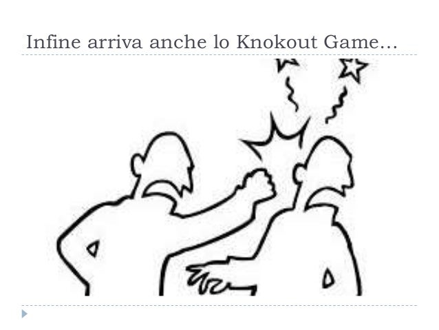 Infine arriva anche lo Knokout Game…