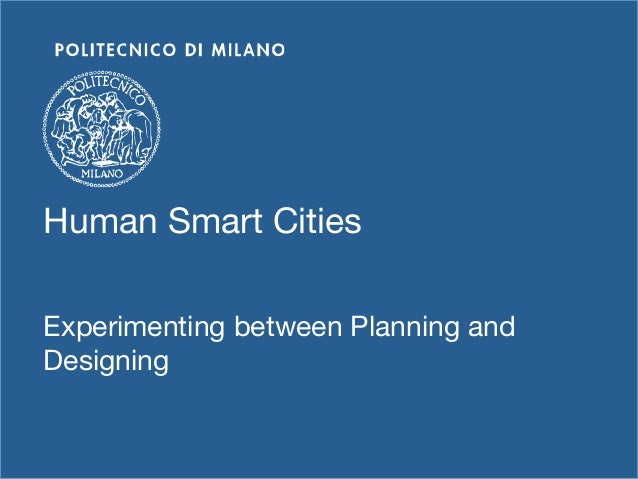 Human Smart SERVICESTHE DESIGN OF CitiesExperimenting between Planning andDesigning