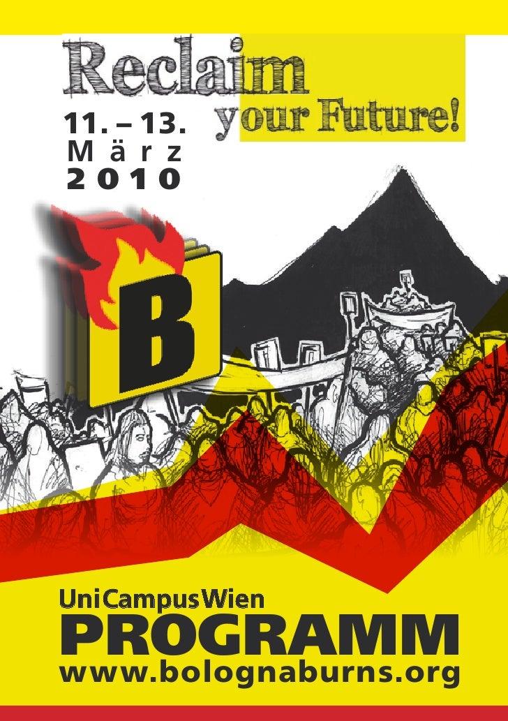 11. – 13. M ä r z 2010     Uni Campus Wien PROGRAMM www.bolognaburns.org