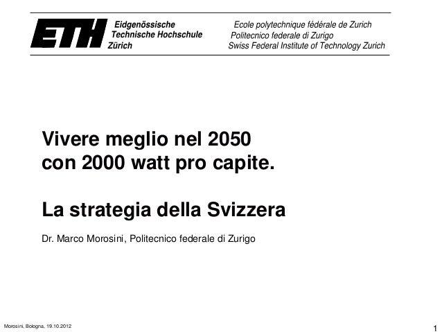 Vivere meglio nel 2050               con 2000 watt pro capite.               La strategia della Svizzera               Dr....