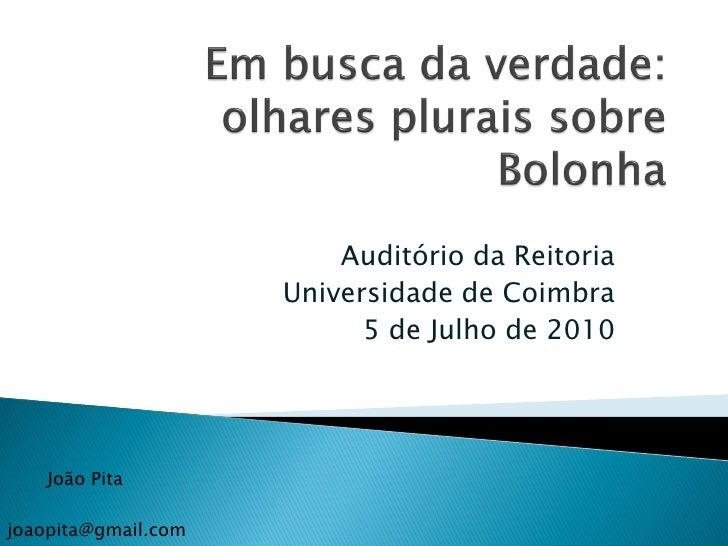 Auditório da Reitoria                      Universidade de Coimbra                            5 de Julho de 2010         J...