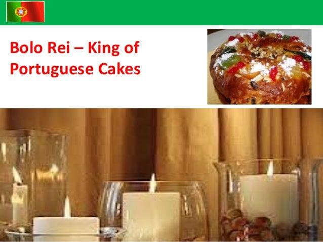 Bolo Rei – King ofPortuguese Cakes