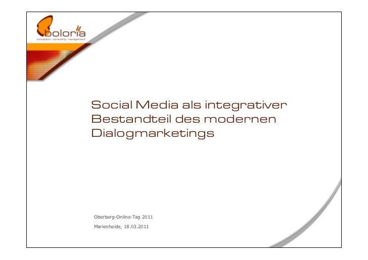 Social Media als integrativerBestandteil des modernenDialogmarketingsOberberg-Online-Tag 2011Marienheide, 18.03.2011